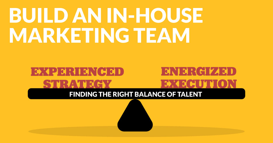 Considering building an in-house marketing team?